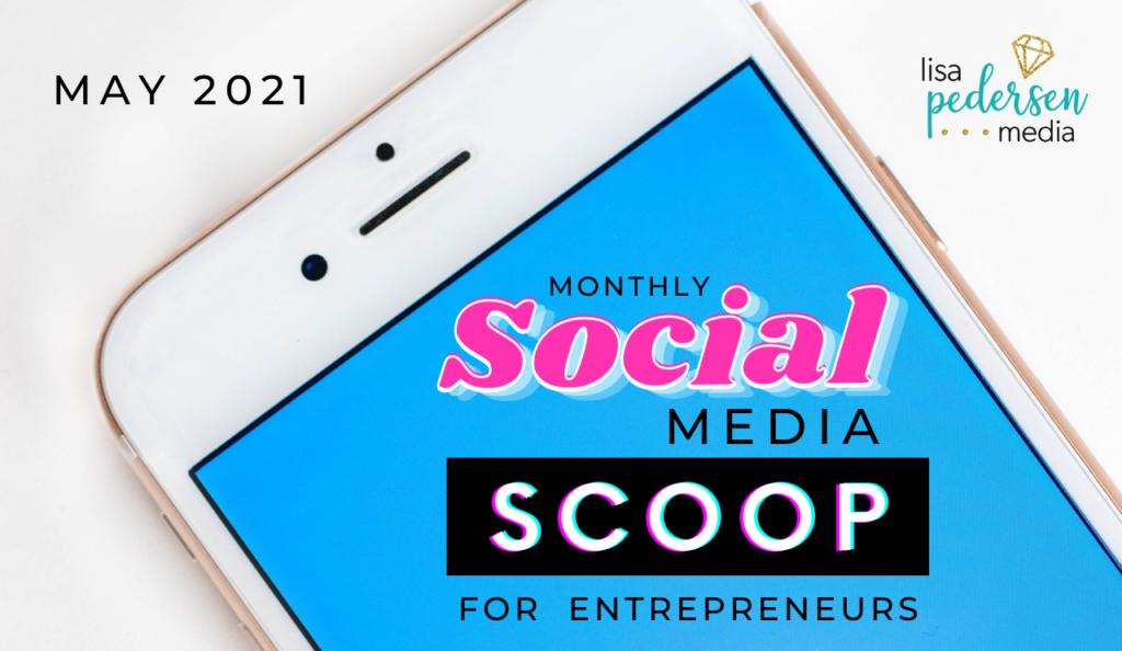 monthly social media scoop for entrepreneurs